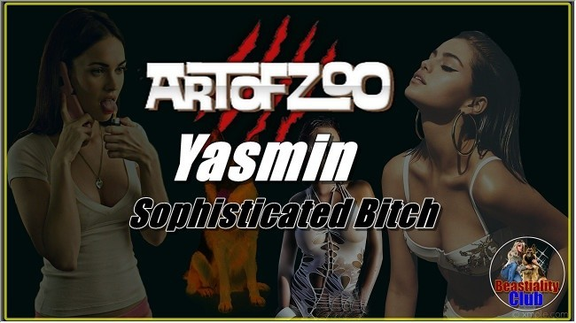 ArtOfZoo.Com - Yasmin - Sophisticated Bitch